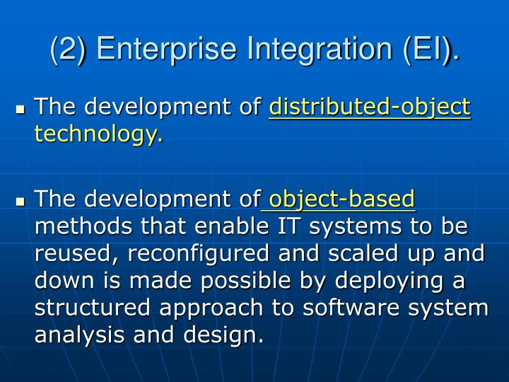 (2) Enterprise Integration (EI).
