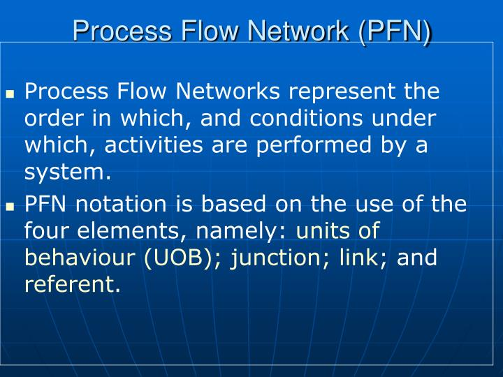 Process Flow Network (PFN)