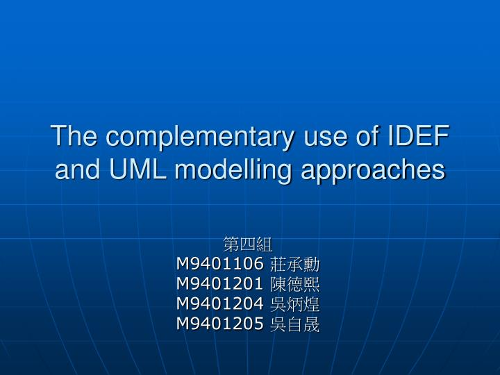 The complementary use of idef and uml modelling approaches