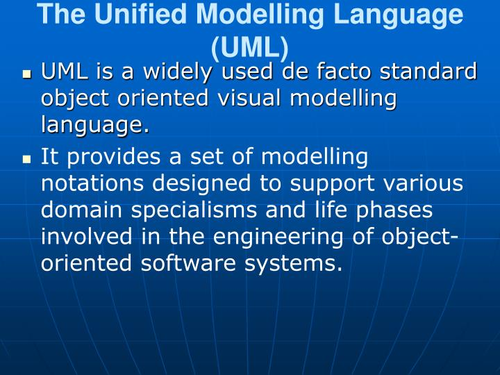 The Unified Modelling Language (UML)