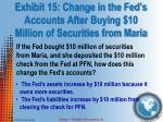 exhibit 15 change in the fed s accounts after buying 10 million of securities from maria1