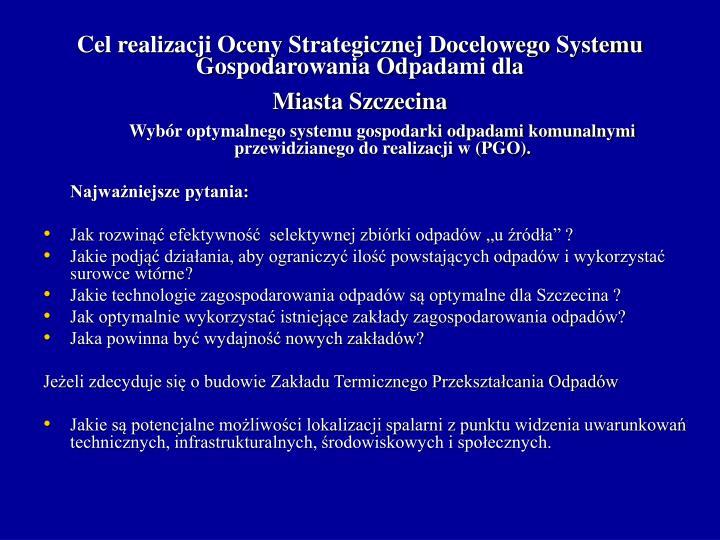 Cel realizacji Oceny Strategicznej Docelowego Systemu Gospodarowania Odpadami dla