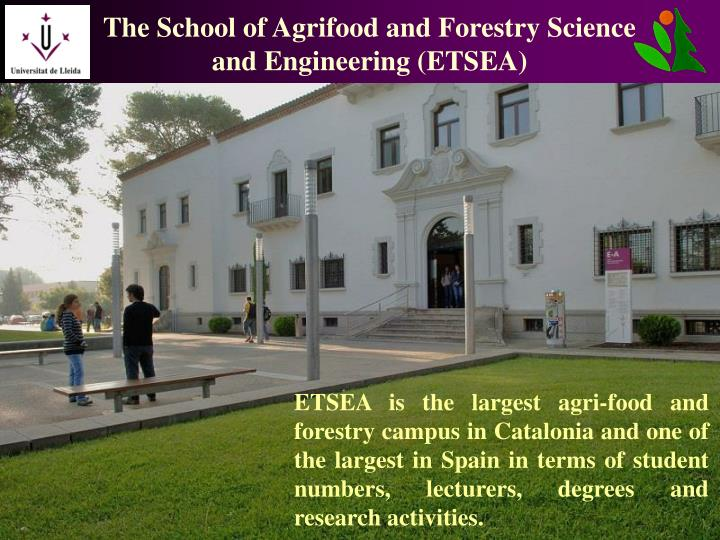 The School of Agrifood and Forestry Science and Engineering (ETSEA)