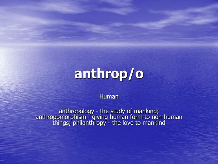 anthrop/o