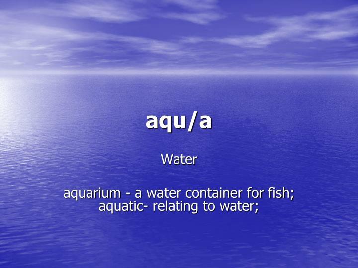 aqu/a