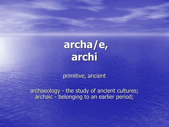 archa/e,