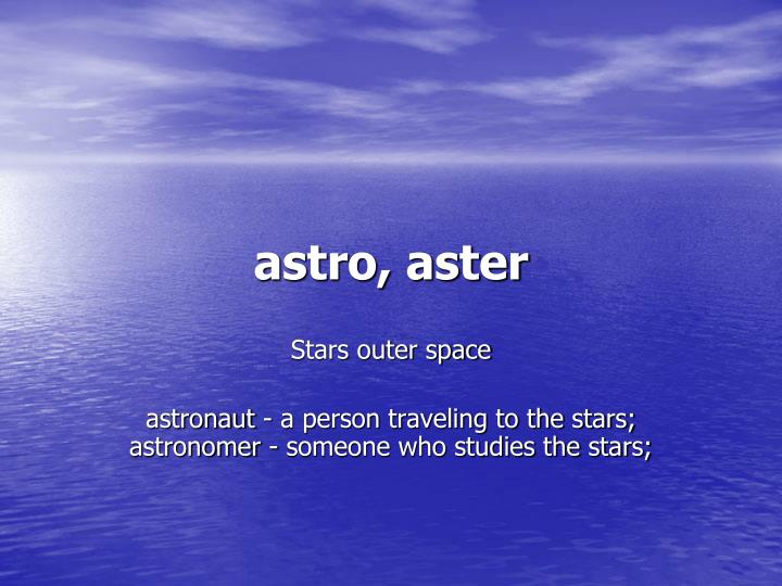 astro, aster