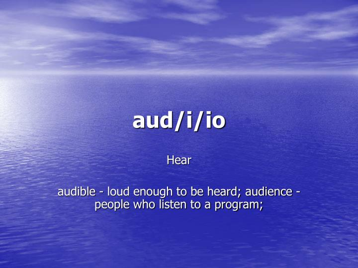 aud/i/io