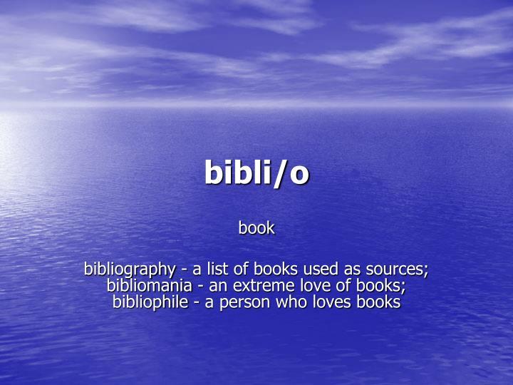 bibli/o