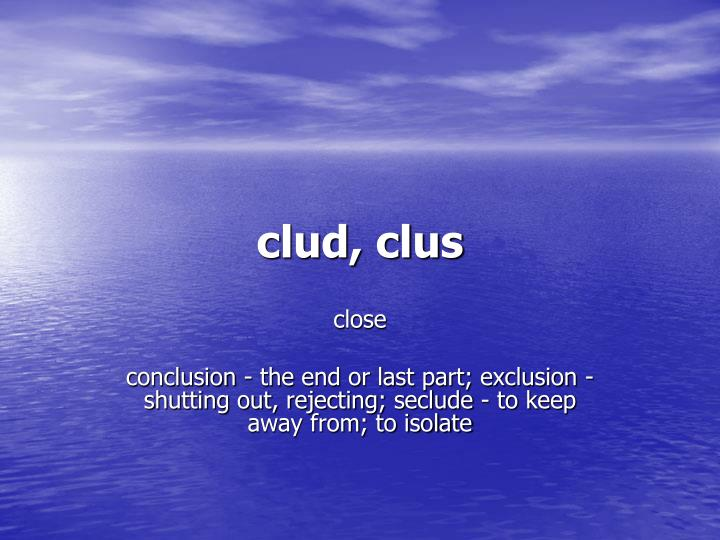 clud, clus