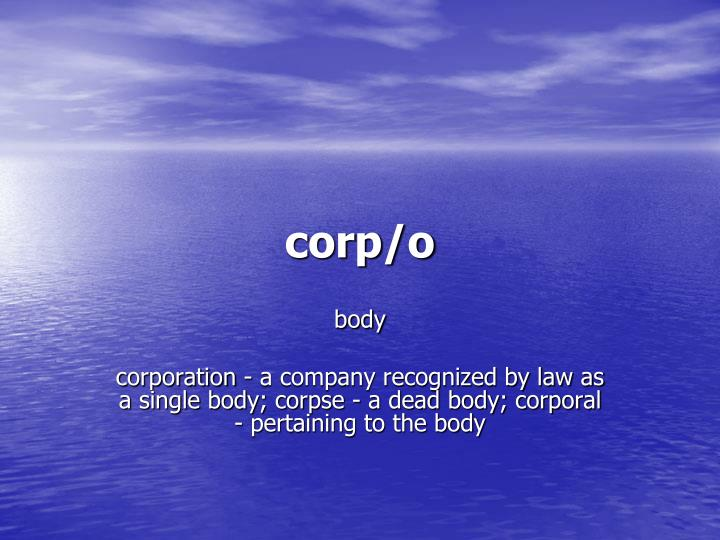 corp/o