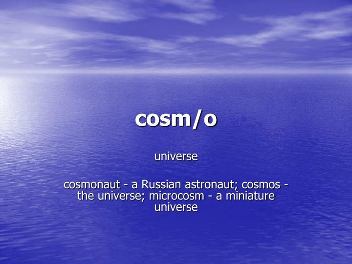 cosm/o