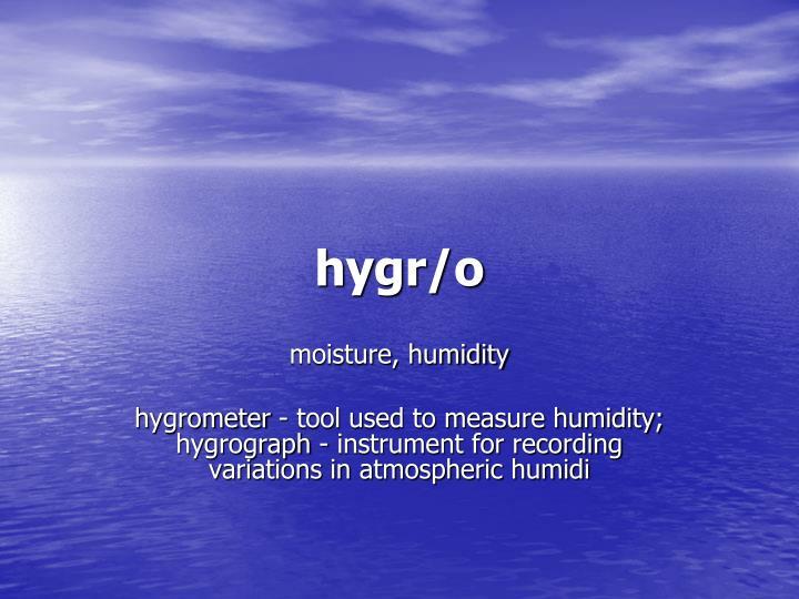 hygr/o