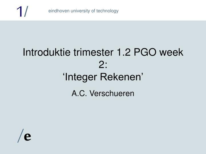 Introduktie trimester 1.2 PGO week 2: