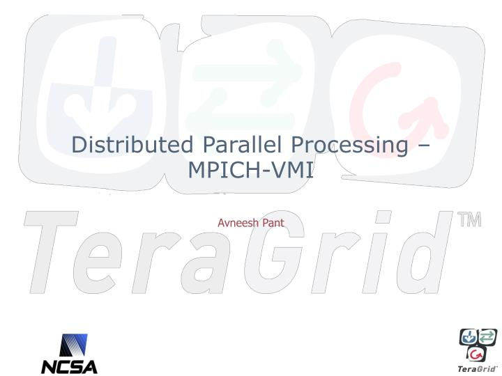 Distributed parallel processing mpich vmi