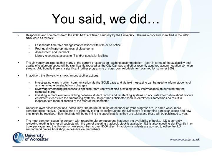 You said, we did…