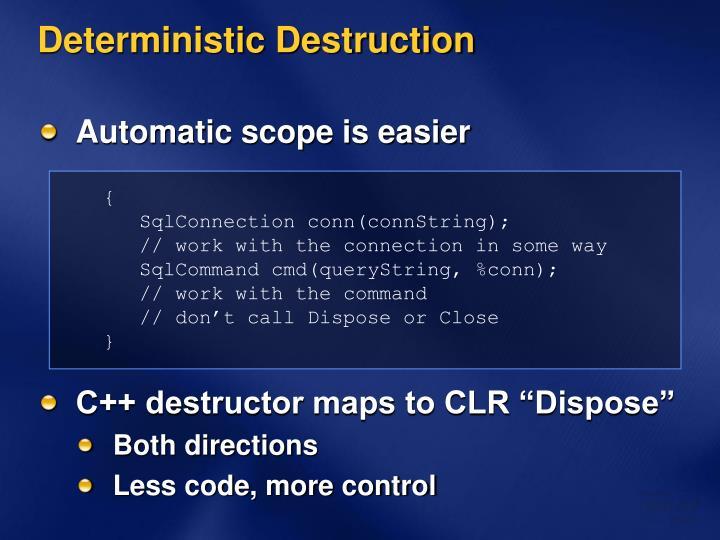 Deterministic Destruction