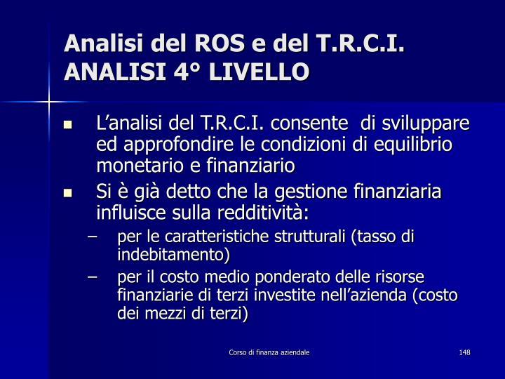 Analisi del ROS e del T.R.C.I.