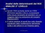 analisi delle determinanti del roi analisi 2 livello3