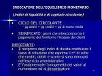 indicatori dell equilibrio monetario indici di liquidit e di capitale circolante11