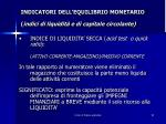 indicatori dell equilibrio monetario indici di liquidit e di capitale circolante4