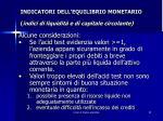 indicatori dell equilibrio monetario indici di liquidit e di capitale circolante6