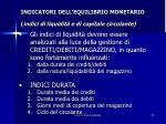 indicatori dell equilibrio monetario indici di liquidit e di capitale circolante7