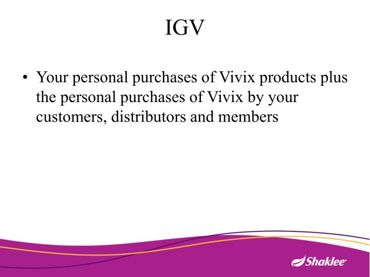 Your personal purchases of Vivix products plus the personal purchases of Vivix by your customers, distributors and members