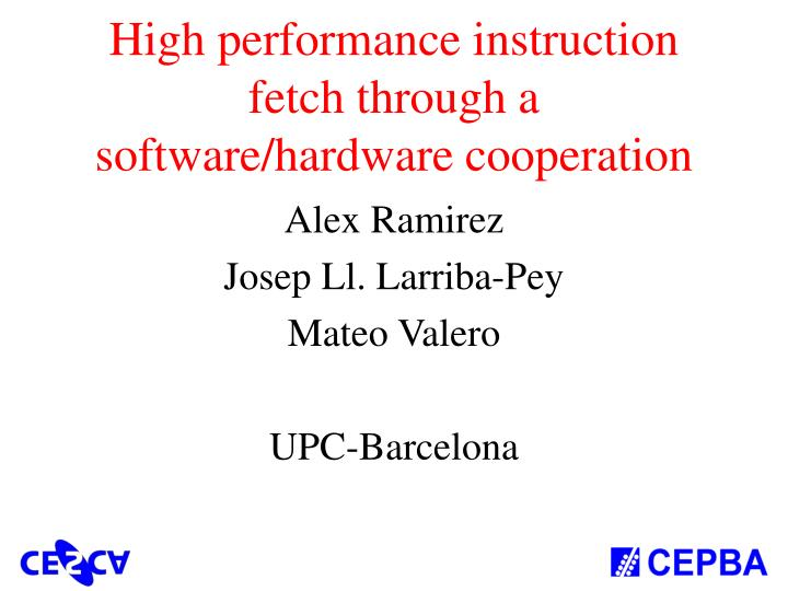 High performance instruction fetch through a software/hardware cooperation