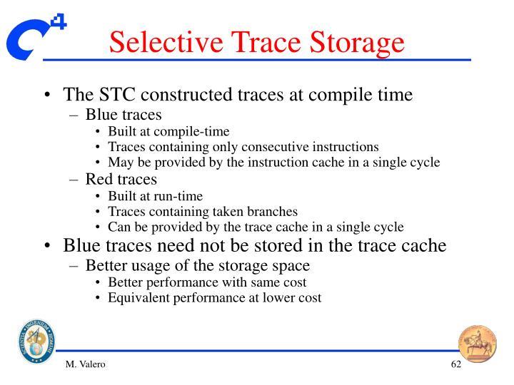 Selective Trace Storage