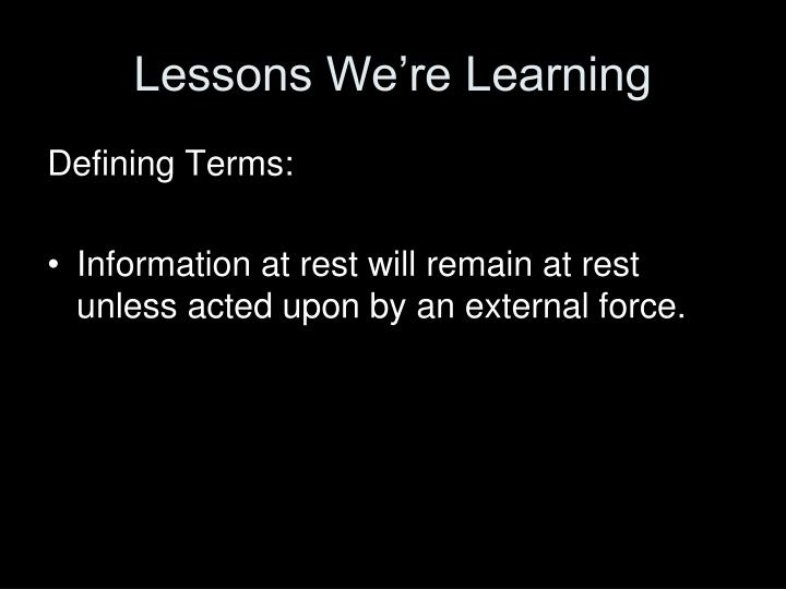 Lessons We're Learning