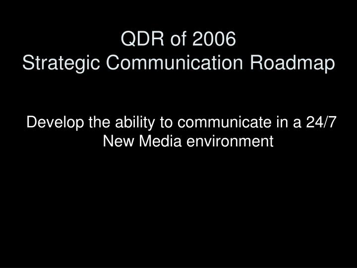 Qdr of 2006 strategic communication roadmap