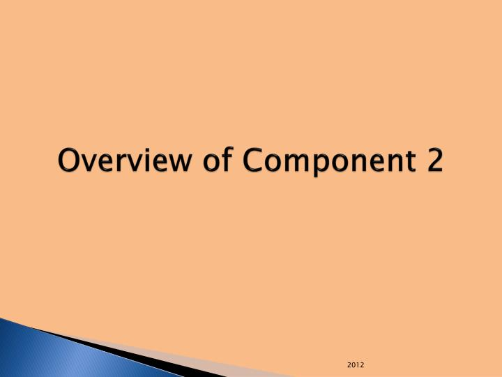 Overview of component 2