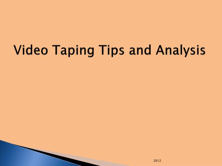 Video Taping Tips and Analysis