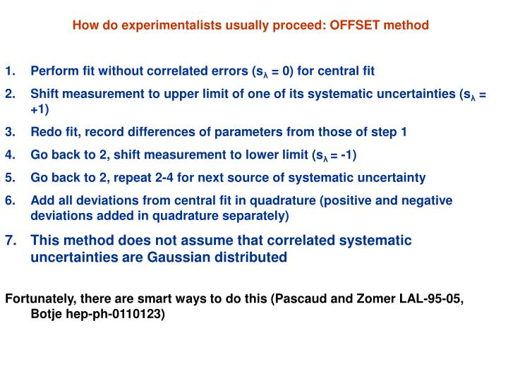 How do experimentalists usually proceed: OFFSET method