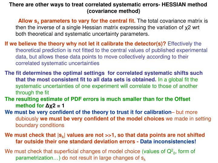 There are other ways to treat correlated systematic errors- HESSIAN method                                                        (covariance method)