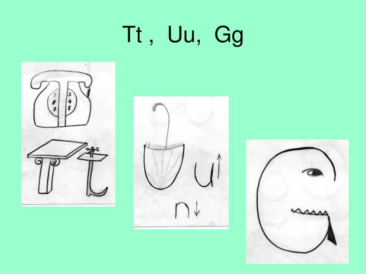 Tt ,  Uu,  Gg
