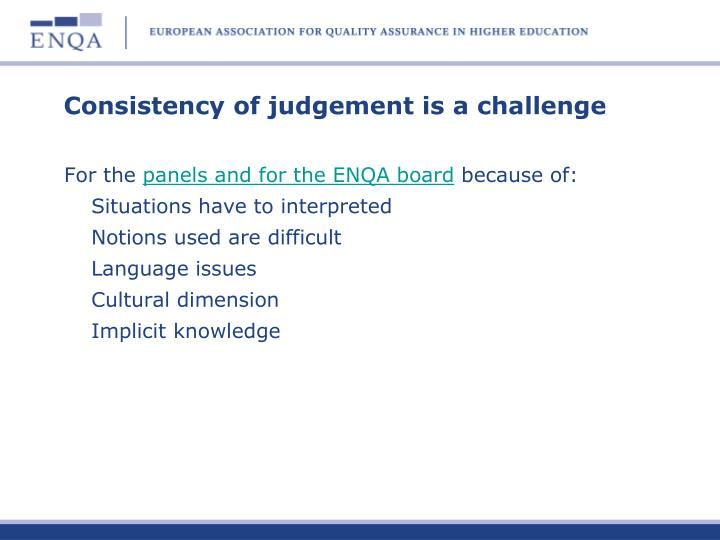 Consistency of judgement is a challenge