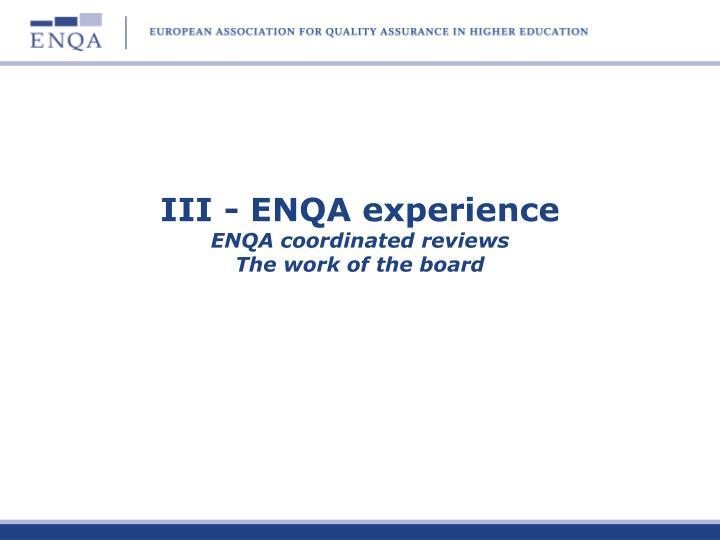 III - ENQA experience