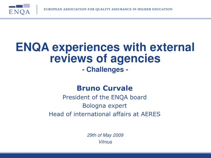 ENQA experiences with external reviews of agencies
