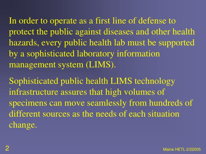 In order to operate as a first line of defense to protect the public against diseases and other heal...