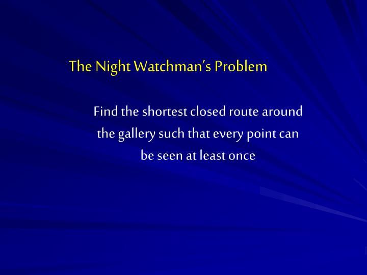 The Night Watchman's Problem