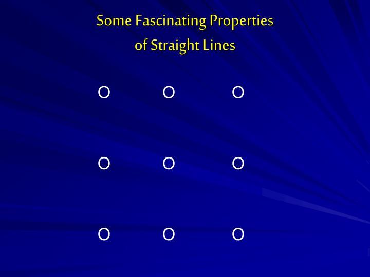 Some Fascinating Properties