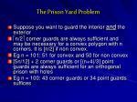 the prison yard problem