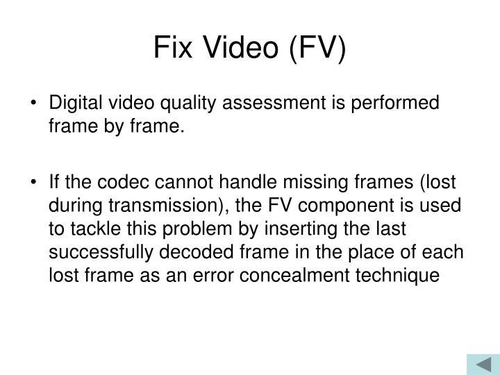 Fix Video (FV)