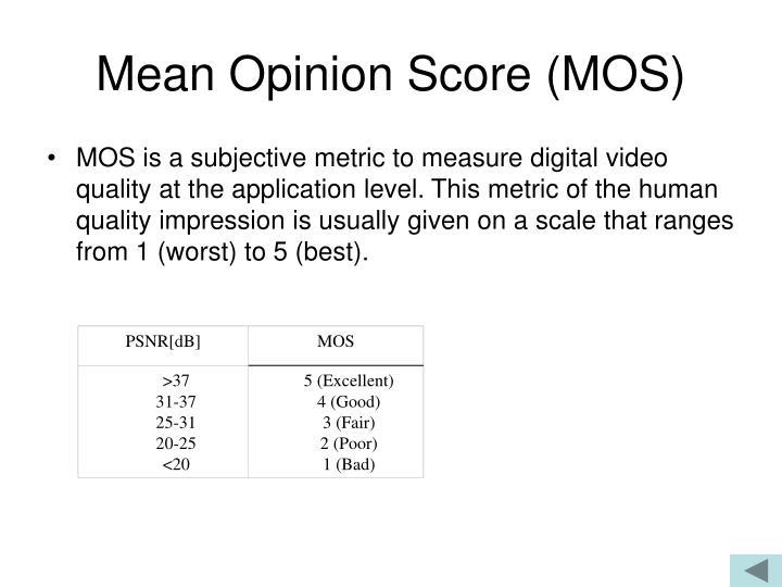 Mean Opinion Score (MOS)