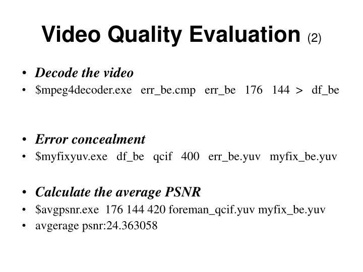 Video Quality Evaluation