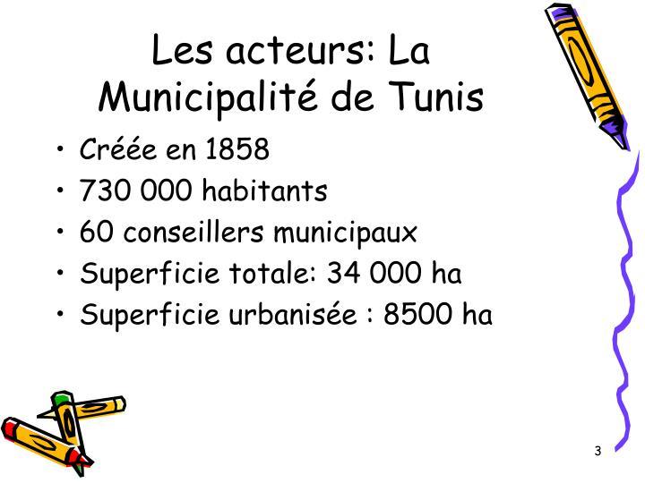 Les acteurs: La Municipalité de Tunis
