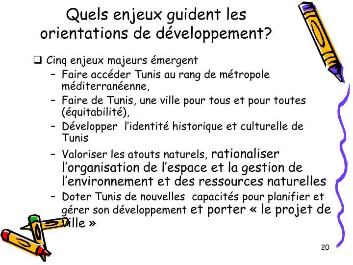 Quels enjeux guident les orientations de développement?
