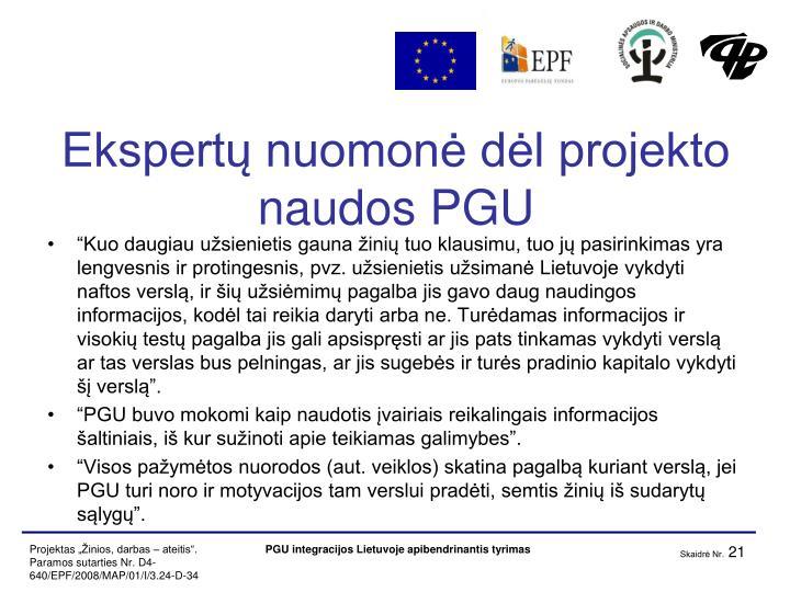 Ekspertų nuomonė dėl projekto naudos PGU